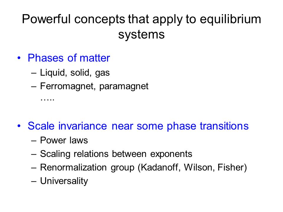 Powerful concepts that apply to equilibrium systems