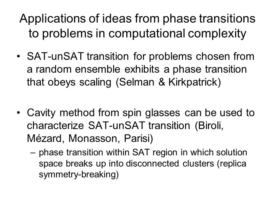 Applications of ideas from phase transitions to problems in computational complexity