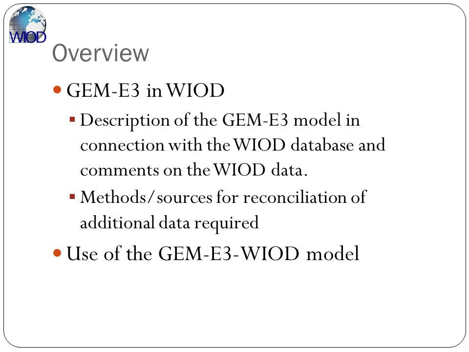 Overview GEM-E3 in WIOD Use of the GEM-E3-WIOD model
