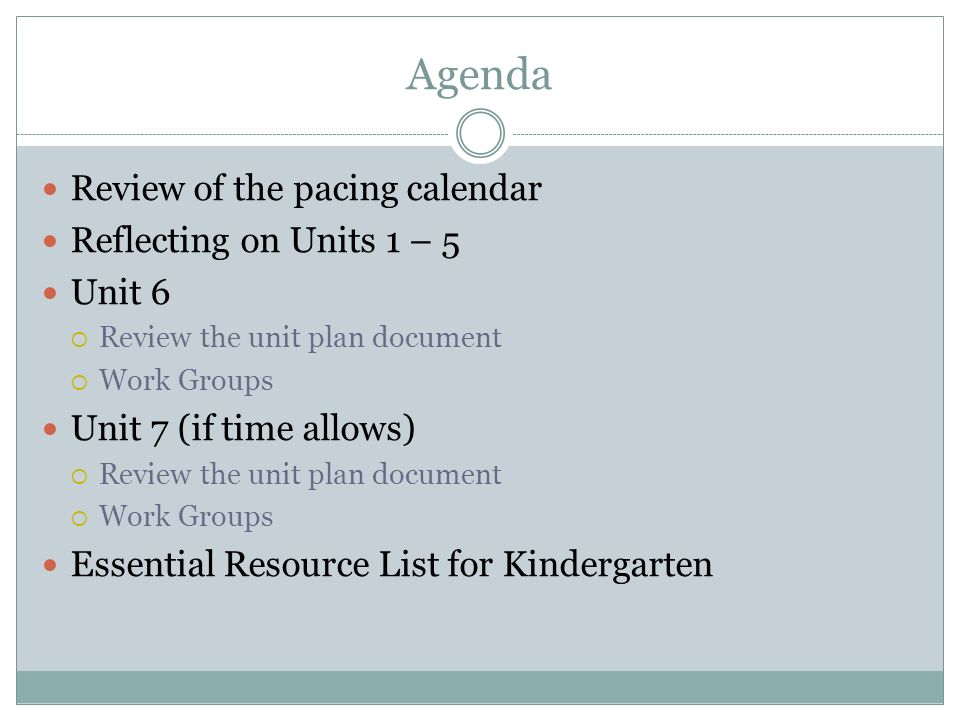 Agenda Review of the pacing calendar Reflecting on Units 1 – 5 Unit 6