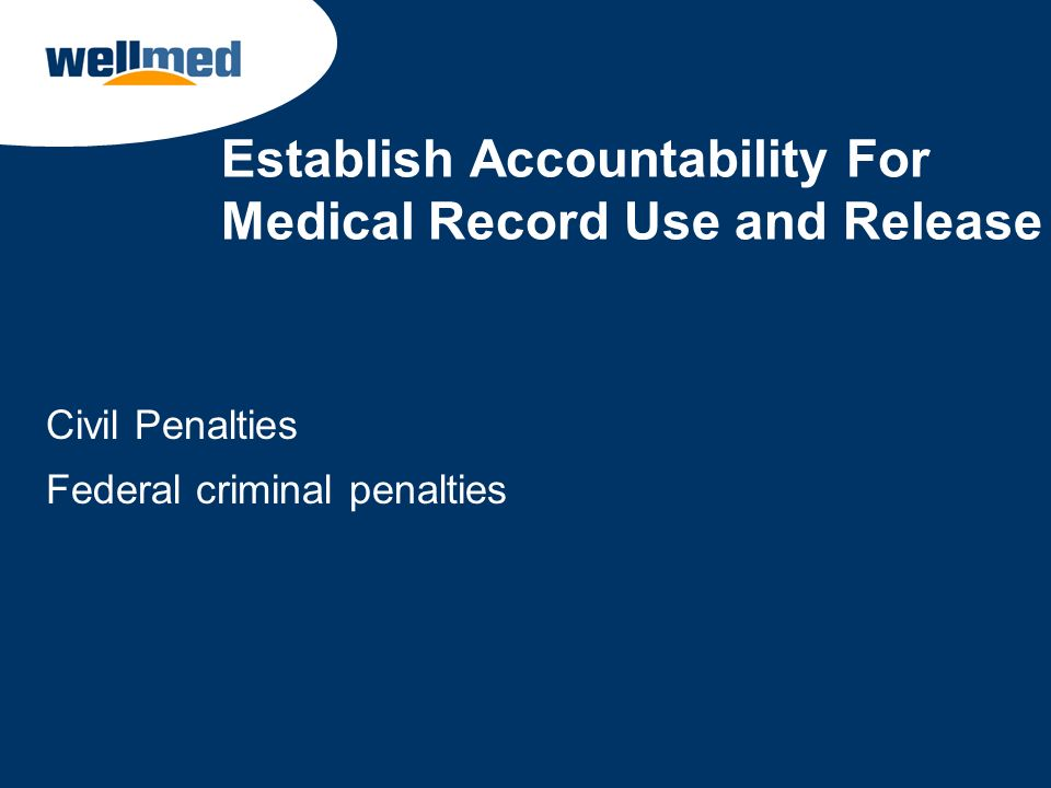 Establish Accountability For Medical Record Use and Release