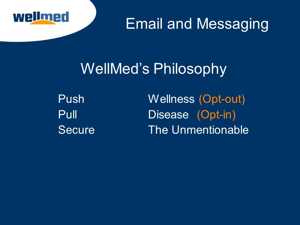Push Wellness (Opt-out) Pull Disease (Opt-in) Secure The Unmentionable