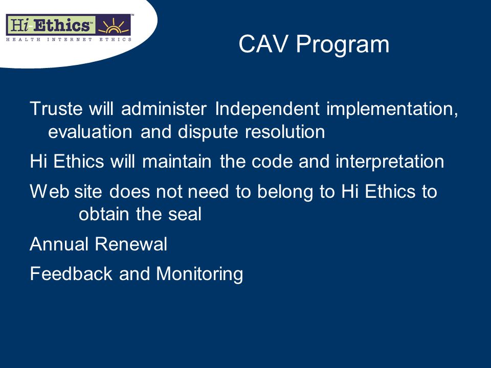 CAV Program Truste will administer Independent implementation, evaluation and dispute resolution.