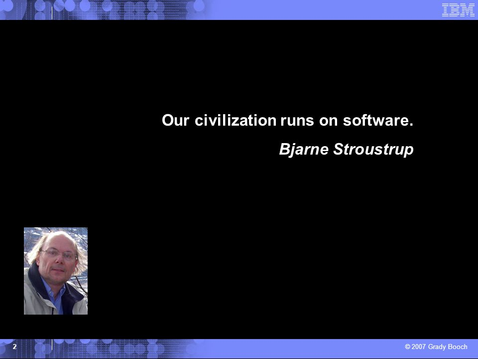 Our civilization runs on software.
