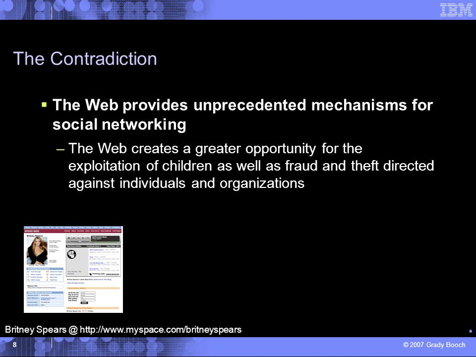 The Contradiction The Web provides unprecedented mechanisms for social networking.