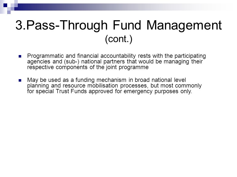 3.Pass-Through Fund Management (cont.)
