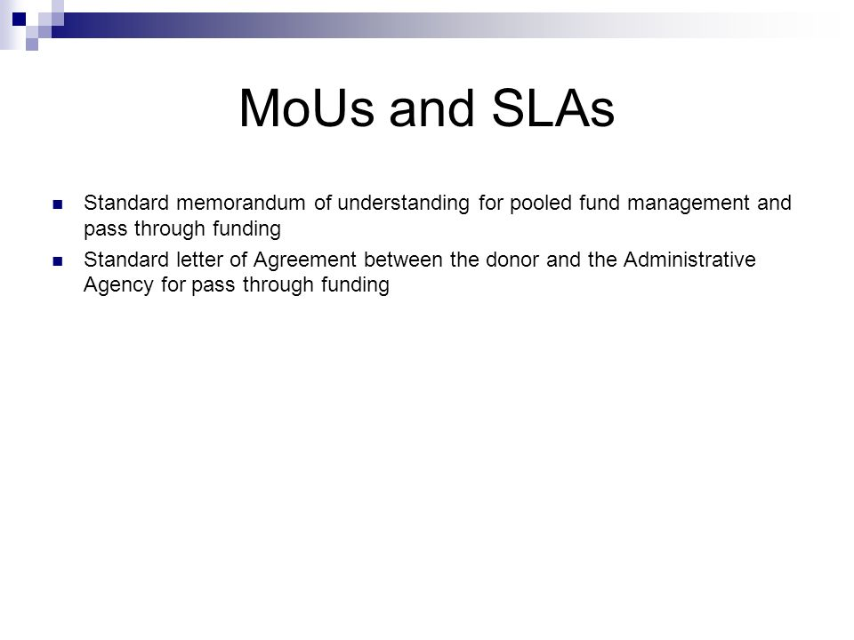 MoUs and SLAs Standard memorandum of understanding for pooled fund management and pass through funding.