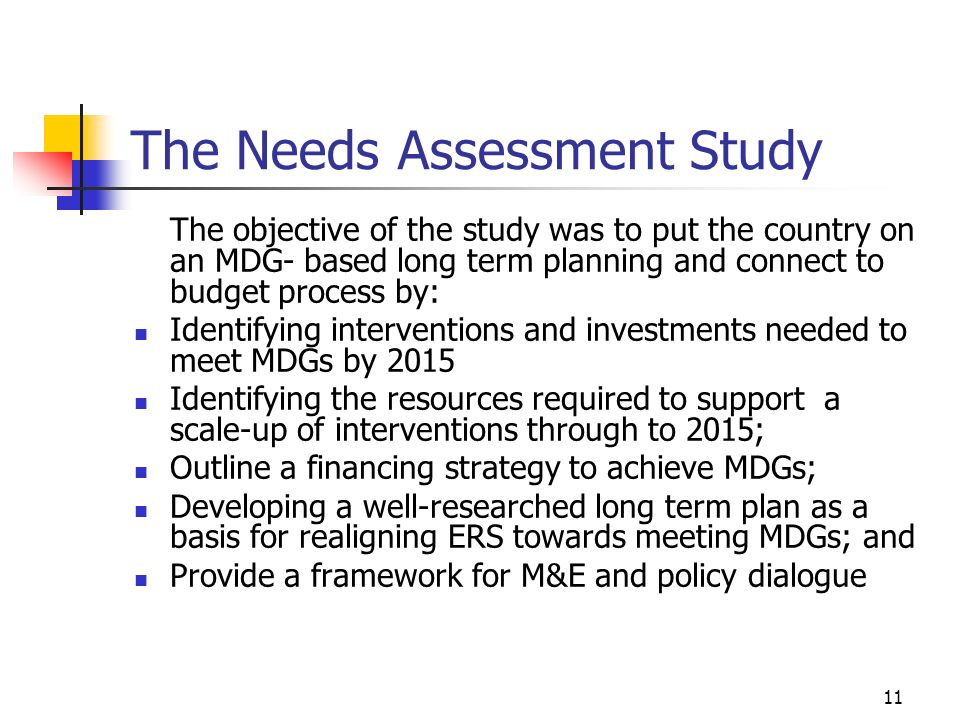 The Needs Assessment Study