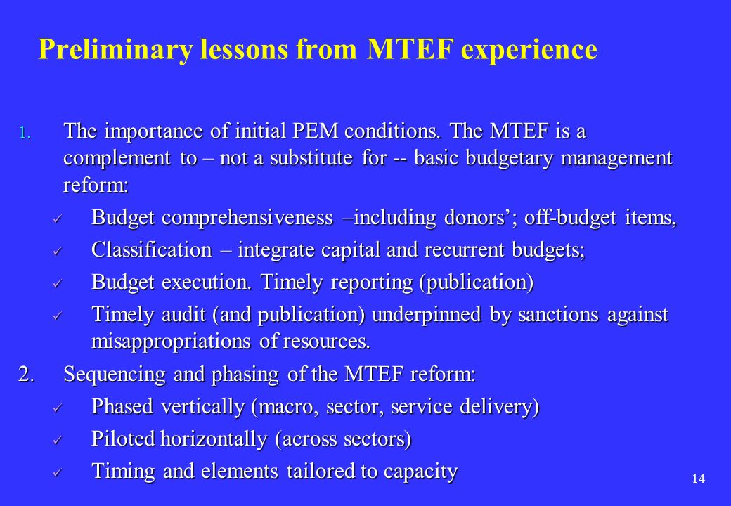 Preliminary lessons from MTEF experience