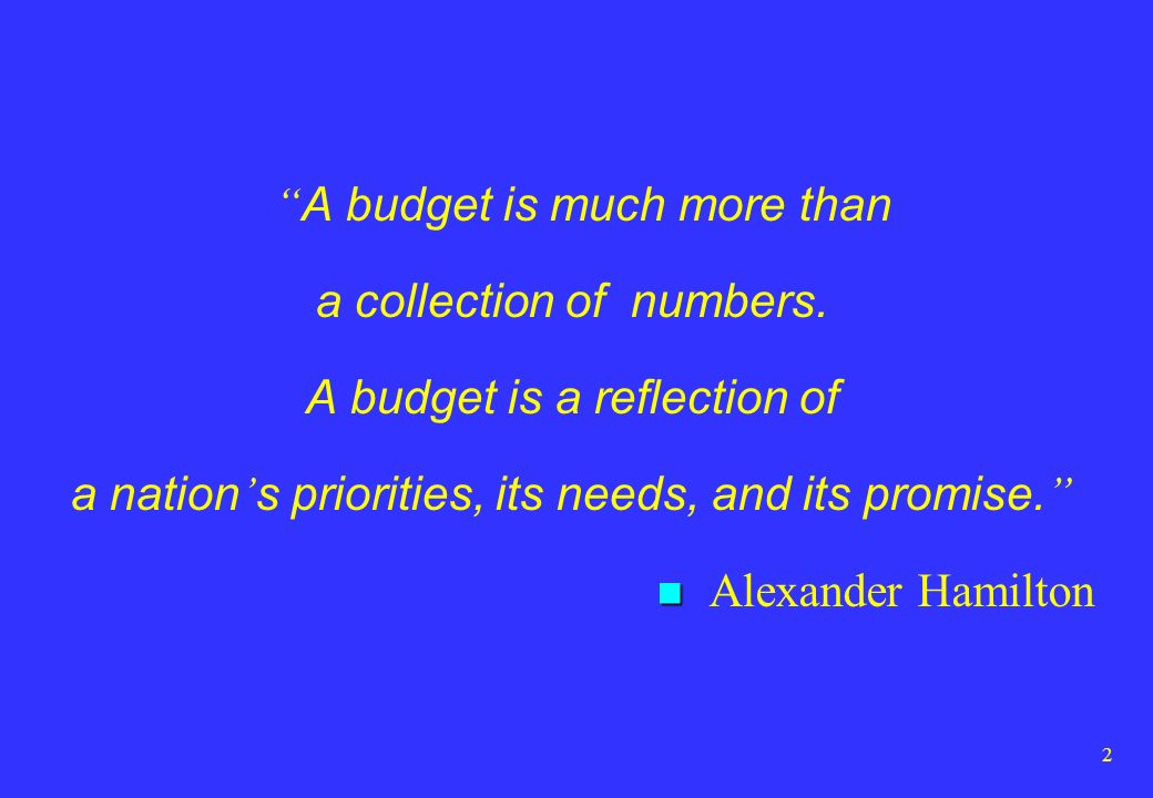 a collection of numbers. A budget is a reflection of