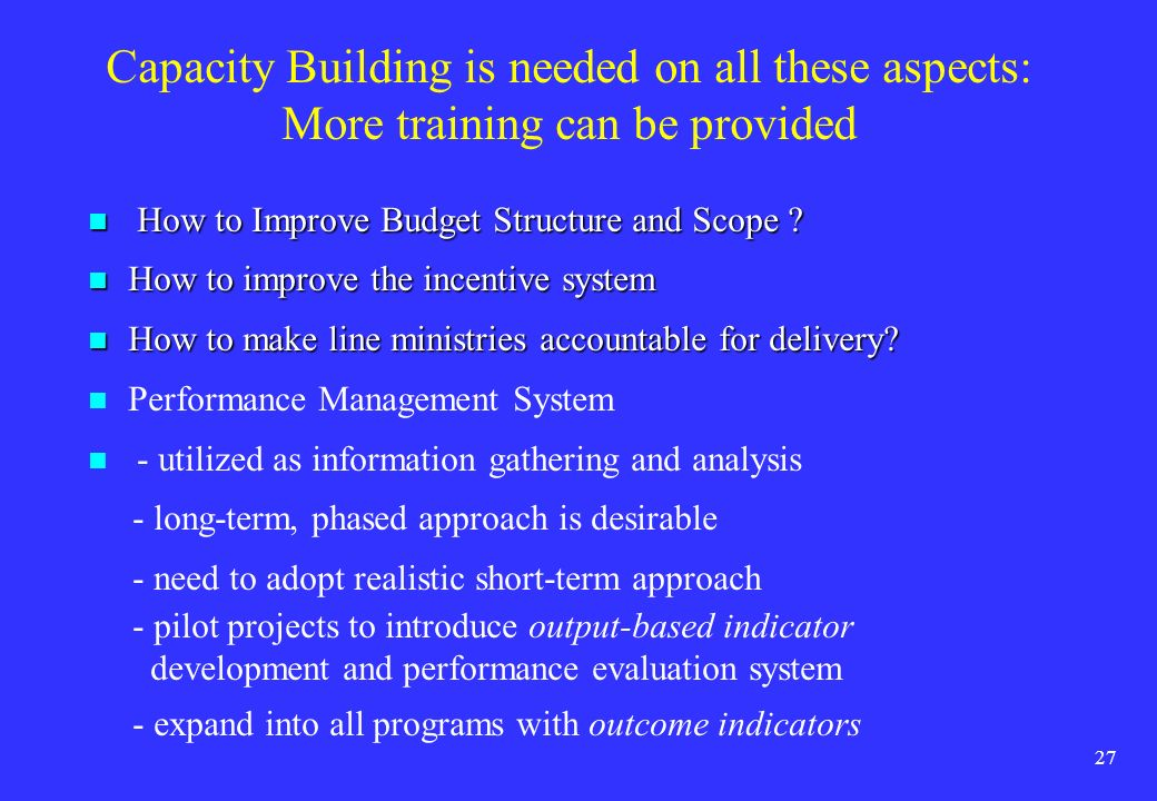 Capacity Building is needed on all these aspects: More training can be provided