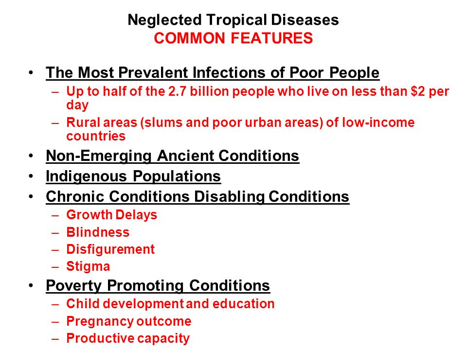 Neglected Tropical Diseases COMMON FEATURES