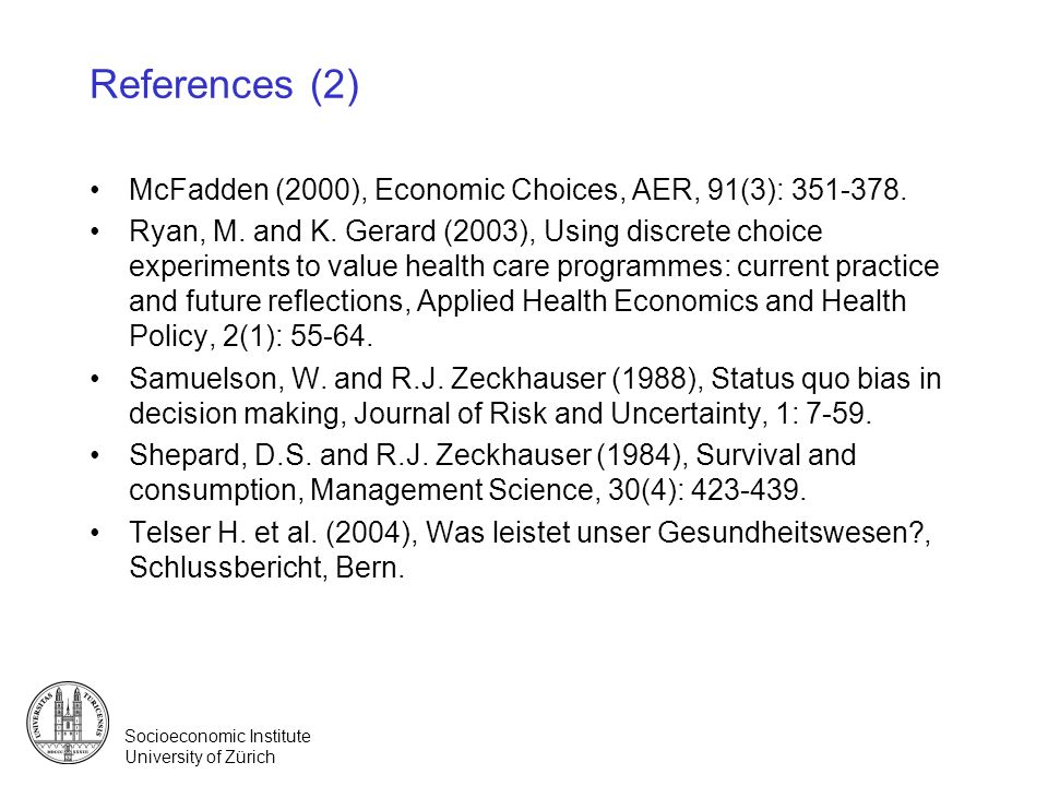 References (2) McFadden (2000), Economic Choices, AER, 91(3): 351-378.