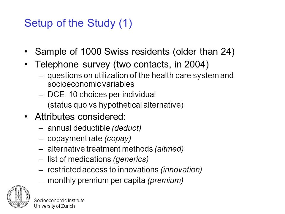 Setup of the Study (1) Sample of 1000 Swiss residents (older than 24)