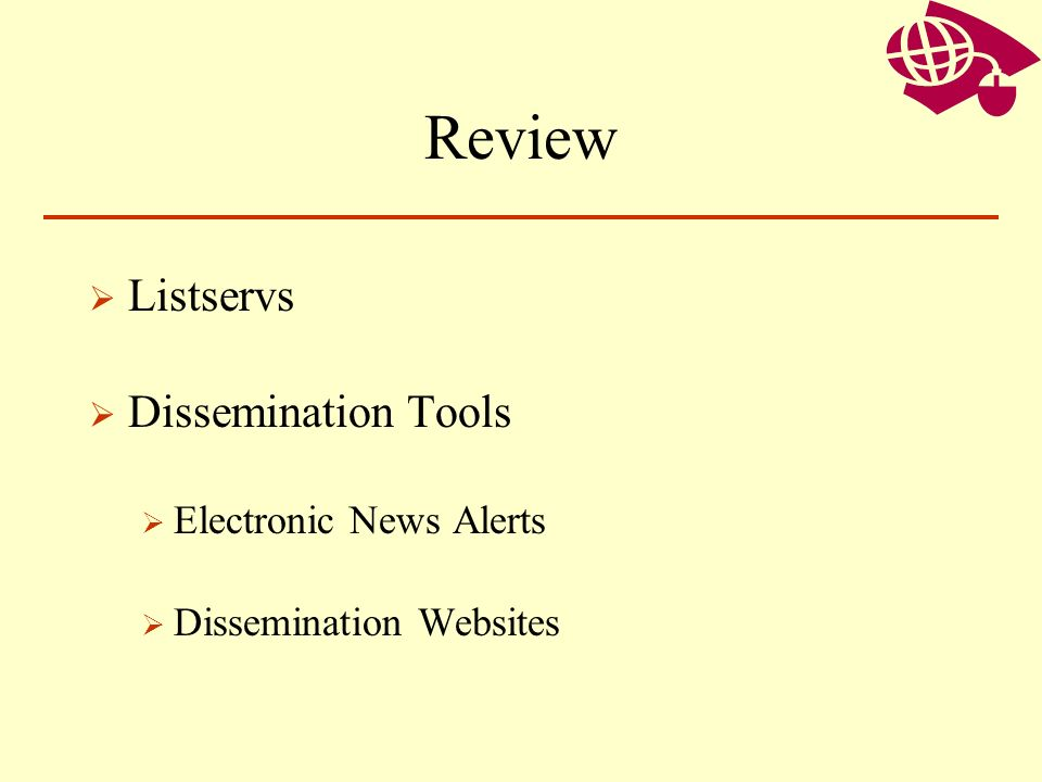 Review Listservs Dissemination Tools Electronic News Alerts
