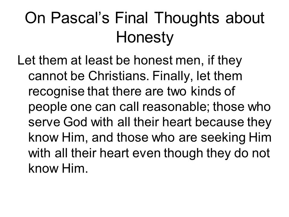 On Pascal's Final Thoughts about Honesty