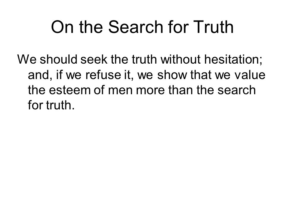 On the Search for Truth