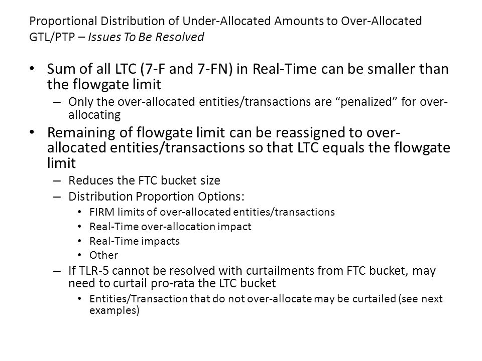 Proportional Distribution of Under-Allocated Amounts to Over-Allocated GTL/PTP – Issues To Be Resolved