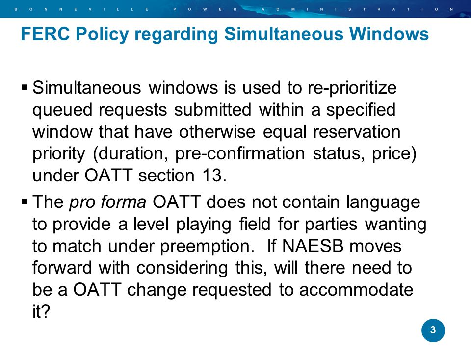 FERC Policy regarding Simultaneous Windows