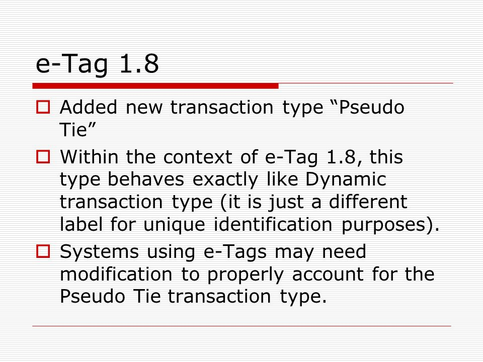 e-Tag 1.8 Added new transaction type Pseudo Tie
