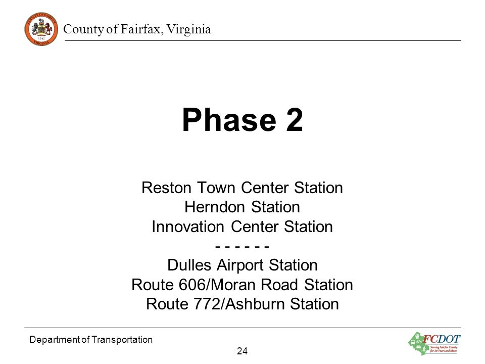 Phase 2 Reston Town Center Station Herndon Station Innovation Center Station Dulles Airport Station Route 606/Moran Road Station Route 772/Ashburn Station