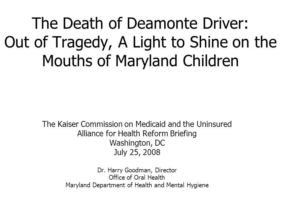 The Death of Deamonte Driver: Out of Tragedy, A Light to Shine on the Mouths of Maryland Children
