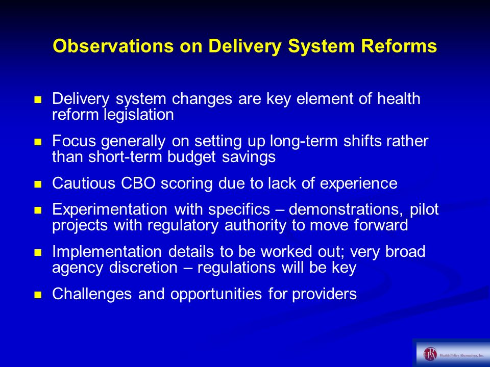 Observations on Delivery System Reforms