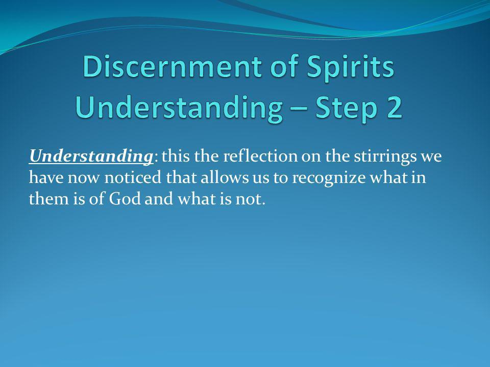 Discernment of Spirits Understanding – Step 2