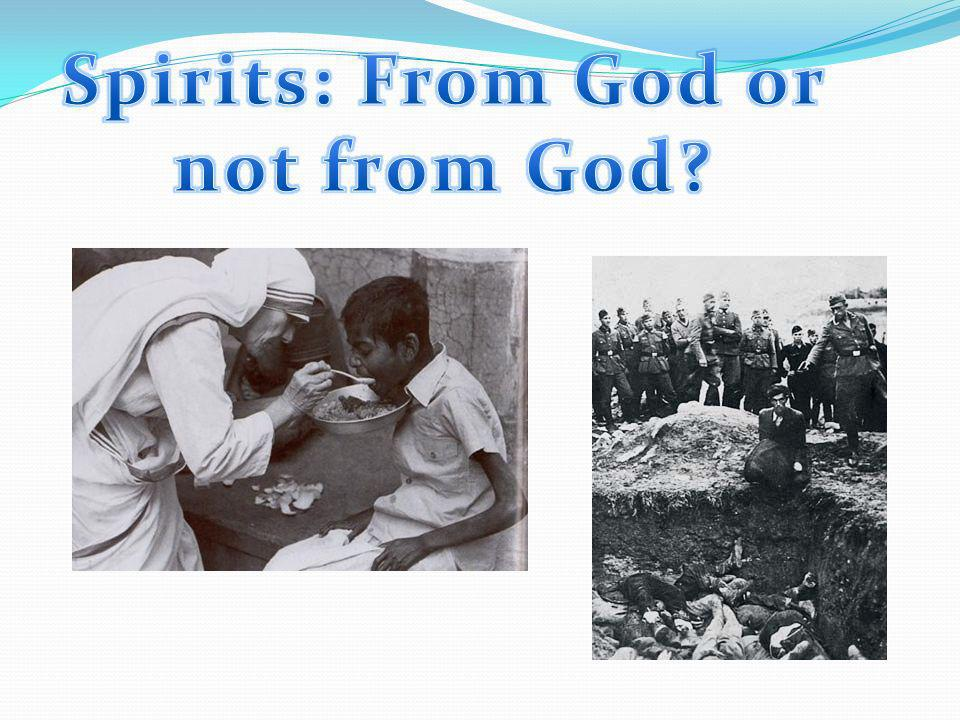 Spirits: From God or not from God