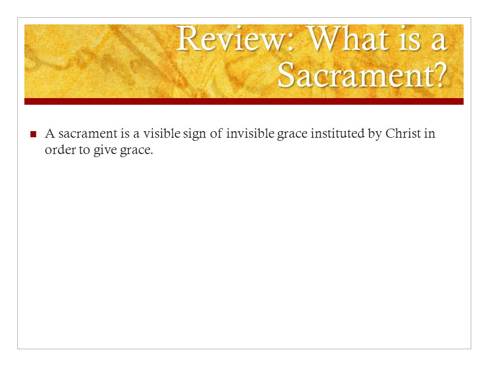 Review: What is a Sacrament