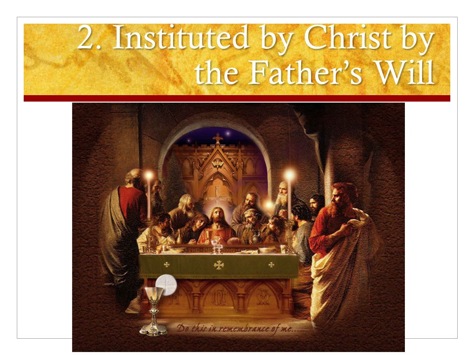 2. Instituted by Christ by the Father's Will