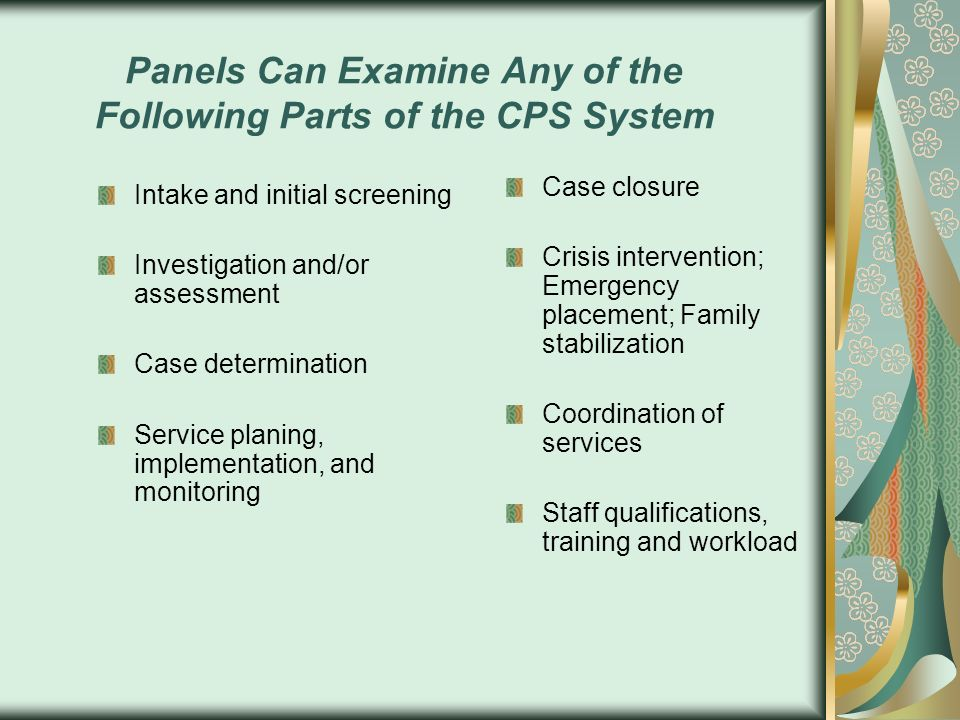 Panels Can Examine Any of the Following Parts of the CPS System