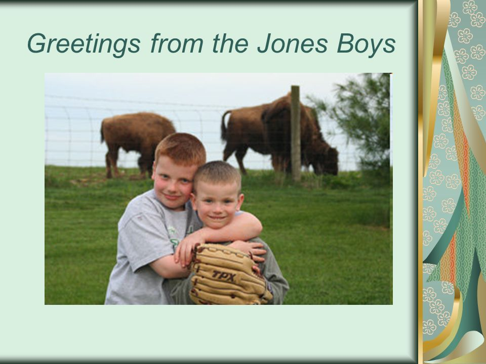 Greetings from the Jones Boys