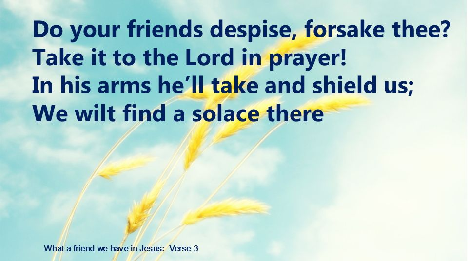 What a friend we have in Jesus: Verse 3