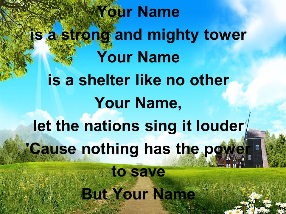 is a strong and mighty tower is a shelter like no other Your Name,