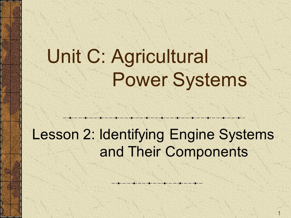 Unit C: Agricultural Power Systems