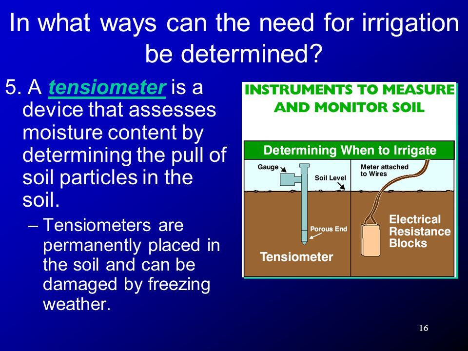In what ways can the need for irrigation be determined