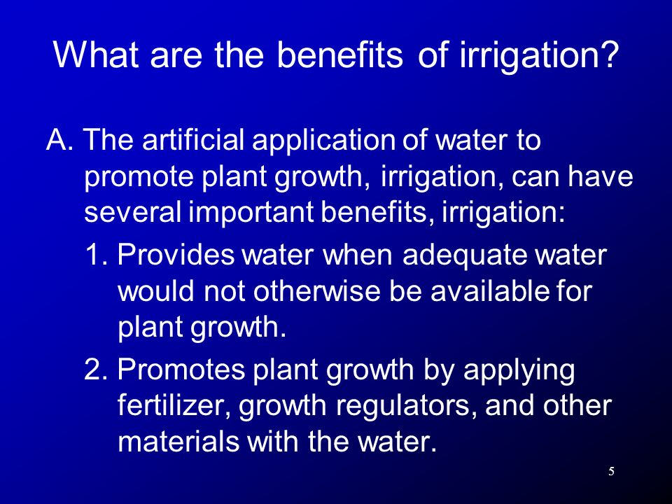 What are the benefits of irrigation