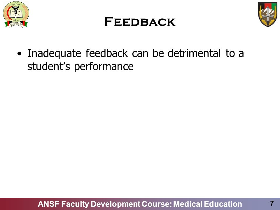 Feedback Inadequate feedback can be detrimental to a student's performance