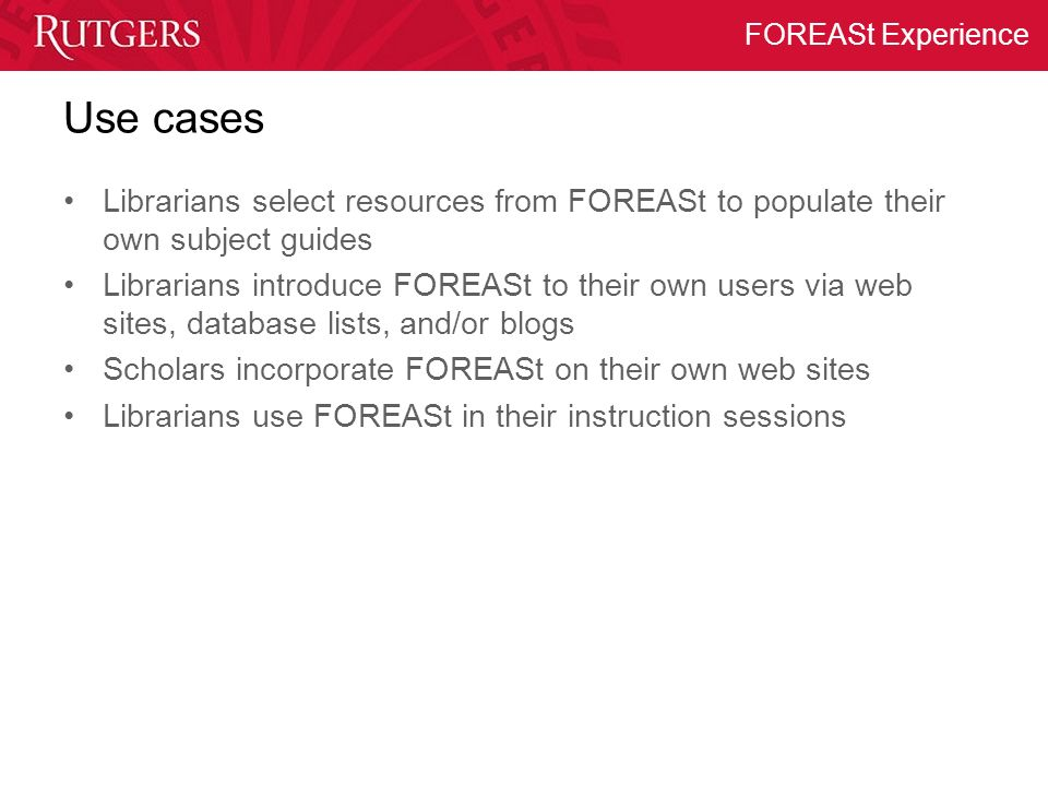 Use cases Librarians select resources from FOREASt to populate their own subject guides.