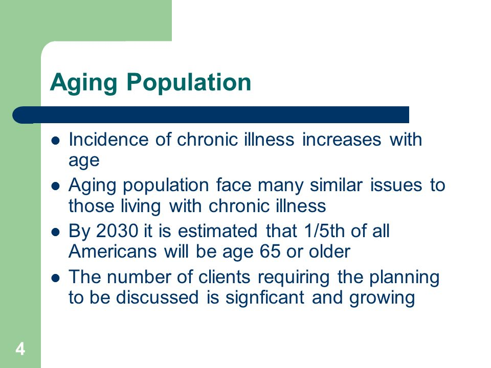 Aging Population Incidence of chronic illness increases with age