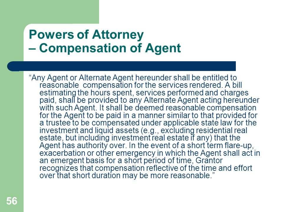 Powers of Attorney – Compensation of Agent