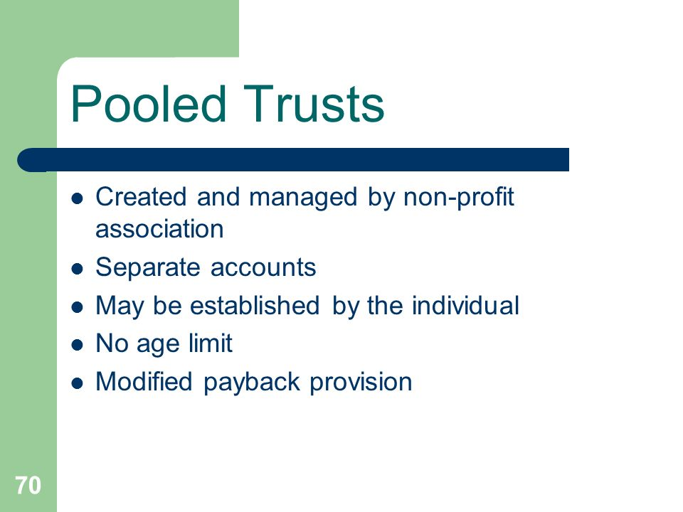 Pooled Trusts Created and managed by non-profit association