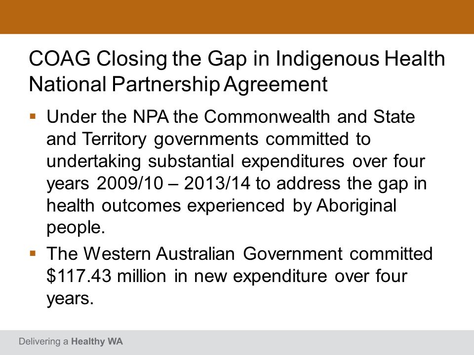 COAG Closing the Gap in Indigenous Health National Partnership Agreement