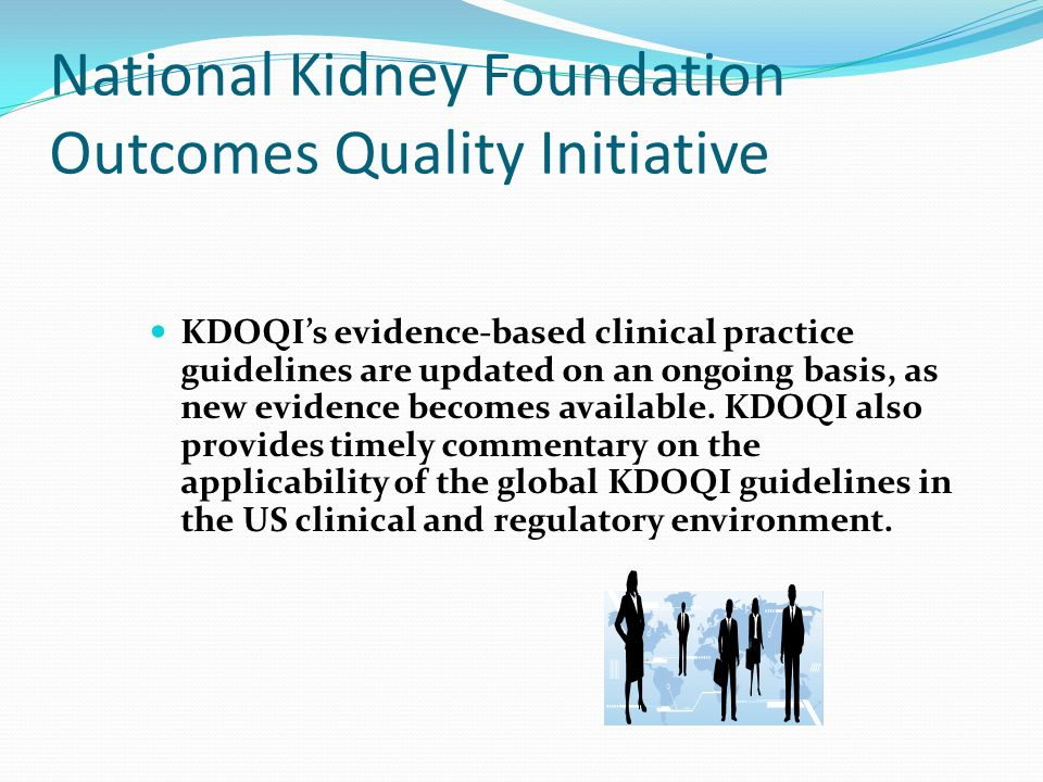 National Kidney Foundation Outcomes Quality Initiative