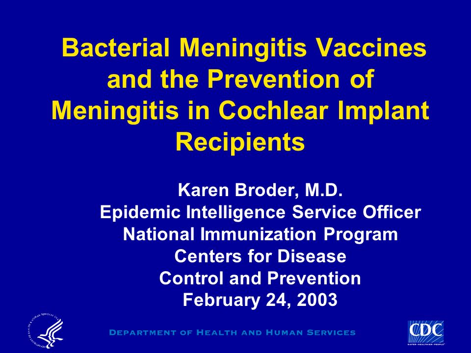 Bacterial Meningitis Vaccines and the Prevention of Meningitis in Cochlear Implant Recipients