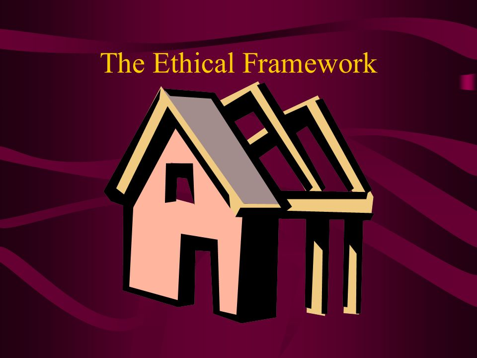 The Ethical Framework