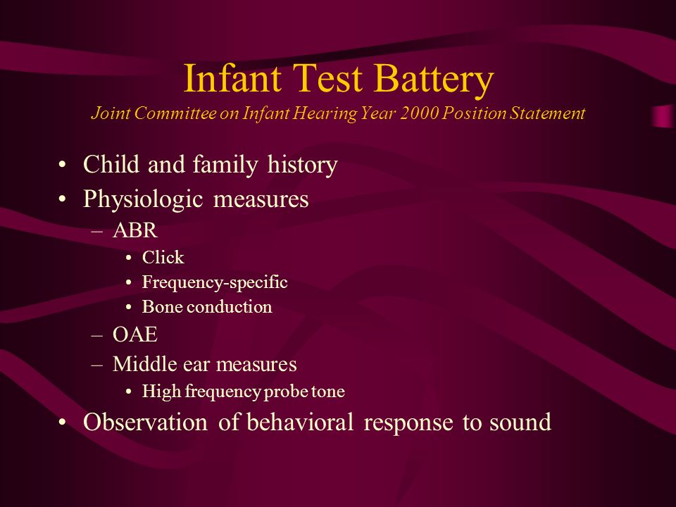 Infant Test Battery Joint Committee on Infant Hearing Year 2000 Position Statement