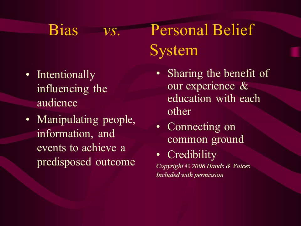 Bias vs. Personal Belief System