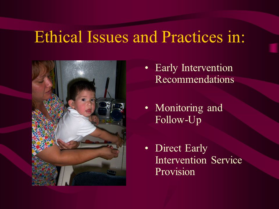Ethical Issues and Practices in: